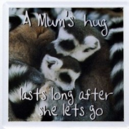 A Mums hug lasts long after she lets go Fridge Magnet