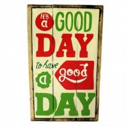 Rough Wooden Signs - Good Day