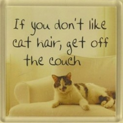If you don't like cat hair get off the couch Fridge Magnet