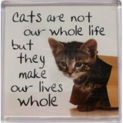Cats are not our whole life but they make our lives whole...