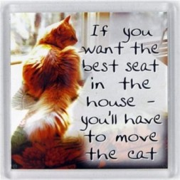 If you want the best seat in the house... Fridge Magnet