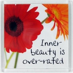 Inner beauty is over-rated Fridge Magnet