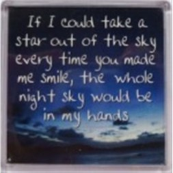 If I could take a star out of the sky every time you......