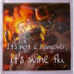 It's not a hangover, it's wine flu... Fridge Magnet