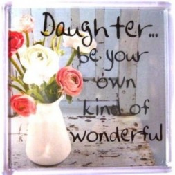 Daughter be your own kind of wonderful! Fridge Magnet