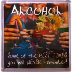 ALCOHOL Some of the BEST TIMES... Fridge Magnet