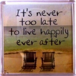 Its never too late to live happily ever after Fridge Magnet